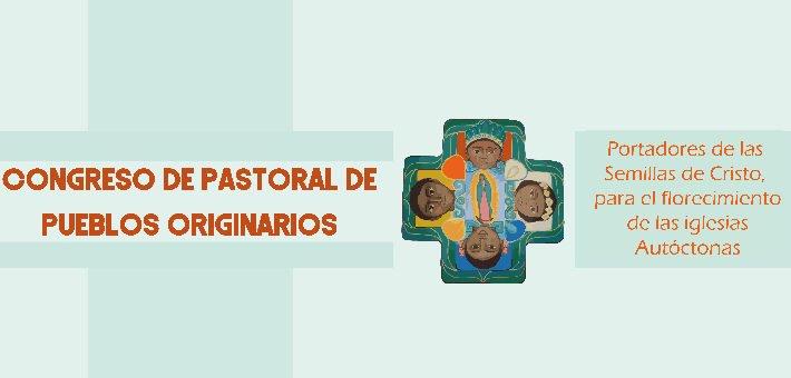 Convocatoria para el Congreso de Pastoral de Pueblos Originarios